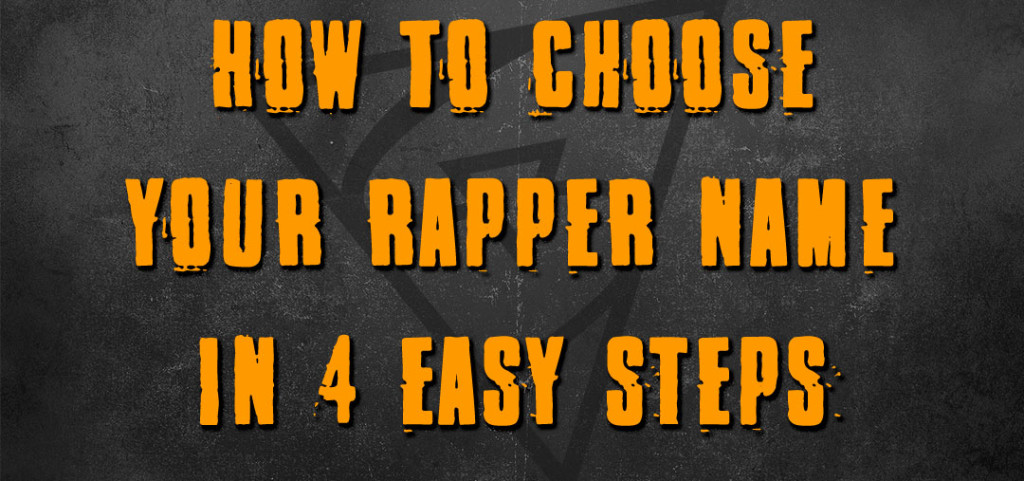 How To Pick Your Rapper Name