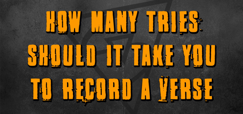 how many tries should it take to record a rap verse