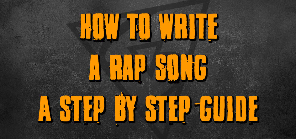 How To Write A Rap Song | A Step By Step Guide | Smart Rapper
