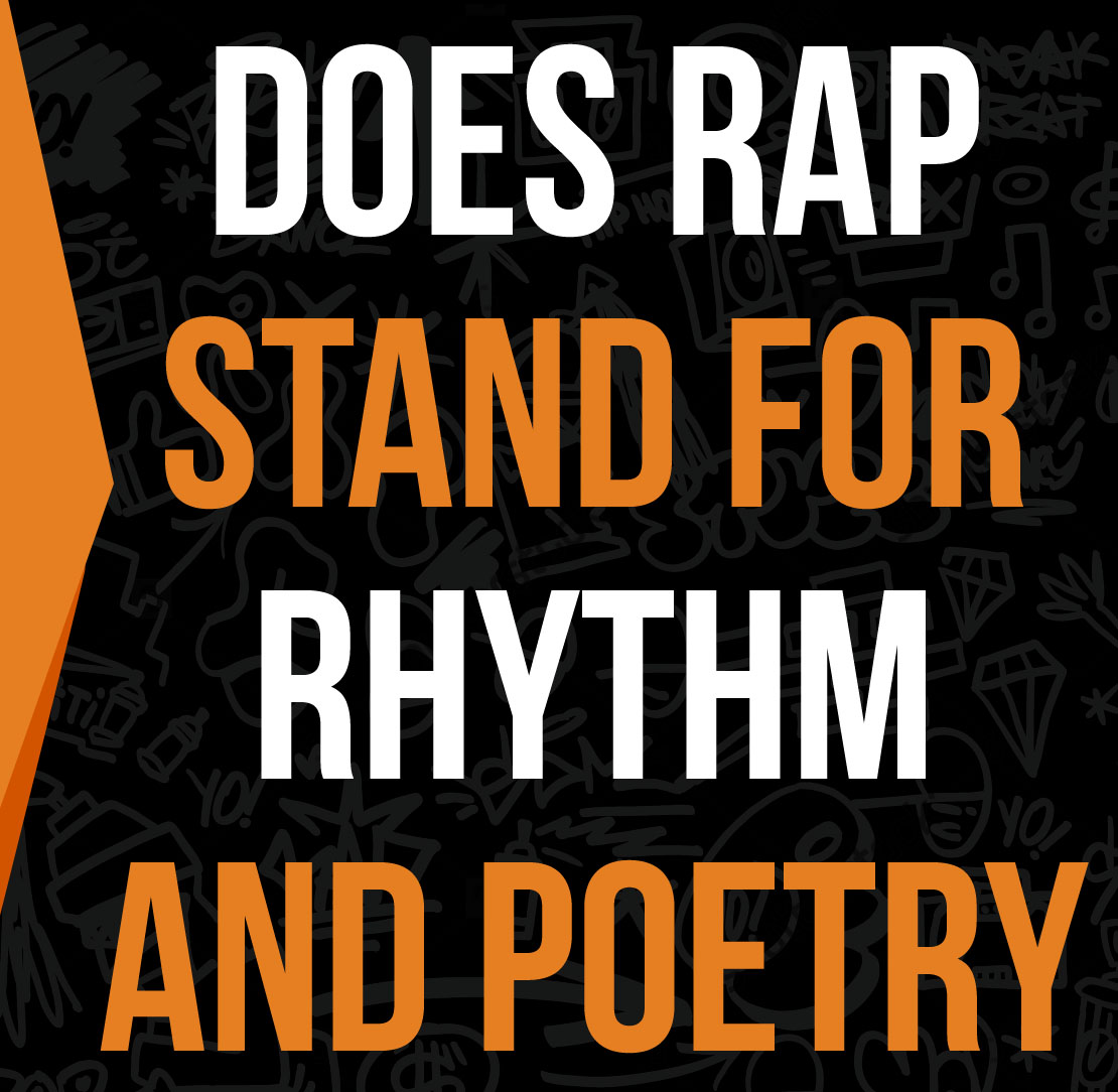 Does Rap Stand For Rhythm And Poetry? (Video)