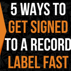 5 Unusual Tricks On How To Get Signed To A Record Label (Video)
